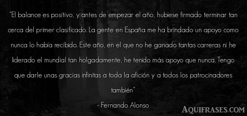 Frase de sociedad  de Fernando Alonso. El balance es positivo, y