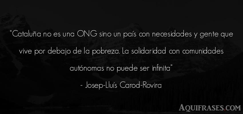 Frase de sociedad  de Josep-Lluís Carod-Rovira. Cataluña no es una ONG sino
