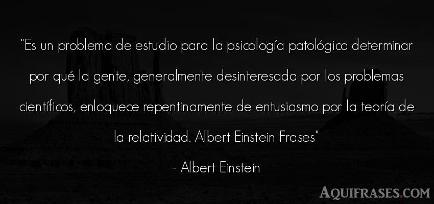 Frase de sociedad  de Albert Einstein. Es un problema de estudio