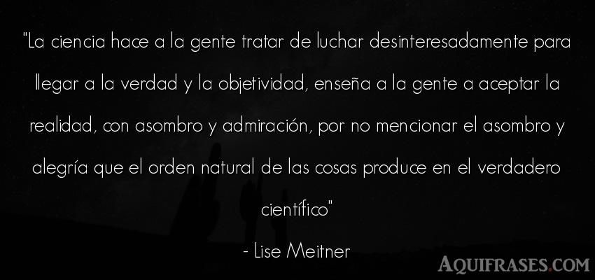 Frase de alegría,  de sociedad  de Lise Meitner. La ciencia hace a la gente