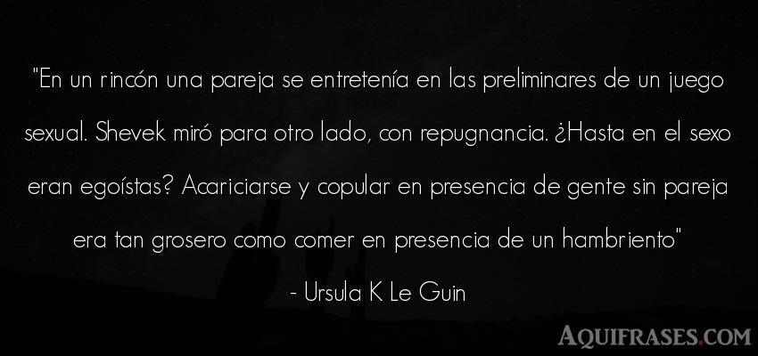 Frase de éxito,  de sexo,  de sociedad  de Ursula K Le Guin. En un rincón una pareja se