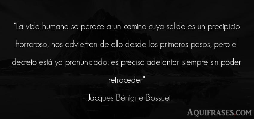 Frase de la vida  de Jacques Bénigne Bossuet. La vida humana se parece a