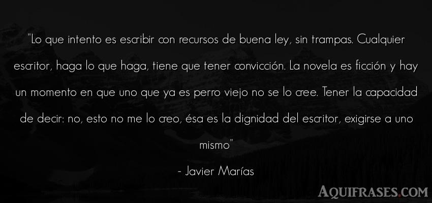 Frase de animales,  de perro  de Javier Marías. Lo que intento es escribir