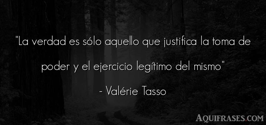 Frase realista  de Valérie Tasso. La verdad es sólo aquello