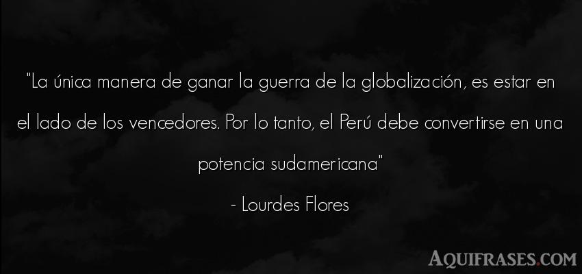 Frase de guerra  de Lourdes Flores. La única manera de ganar la