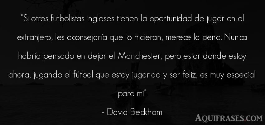 Frase de fútbol,  deportiva  de David Beckham. Si otros futbolistas