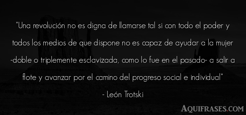 Frase de política  de León Trotski. Una revolución no es digna