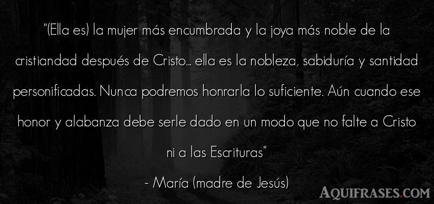 Frase de mujeres  de María (madre de Jesús). (Ella es) la mujer más