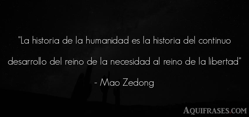 Frase de libertad  de Mao Zedong. La historia de la humanidad