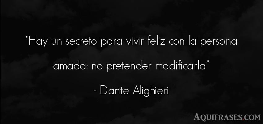 Frase de la vida  de Dante Alighieri. Hay un secreto para vivir