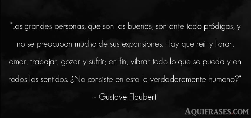 Frase de sociedad  de Gustave Flaubert. Las grandes personas, que