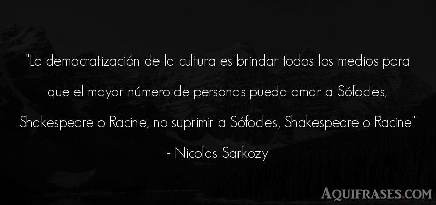 Frase de sociedad  de Nicolas Sarkozy. La democratización de la