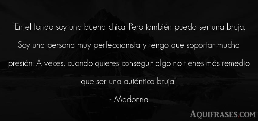 Frase de sociedad  de Madonna. En el fondo soy una buena