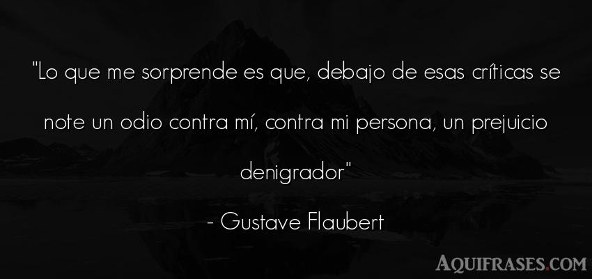 Frase de sociedad  de Gustave Flaubert. Lo que me sorprende es que,