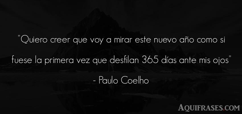Frase de cumpleaños  de Paulo Coelho. Quiero creer que voy a mirar
