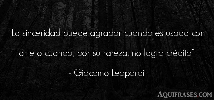 Frase de arte  de Giacomo Leopardi. La sinceridad puede agradar