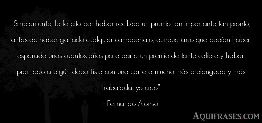 Frase de cumpleaños  de Fernando Alonso. Simplemente, le felicito por