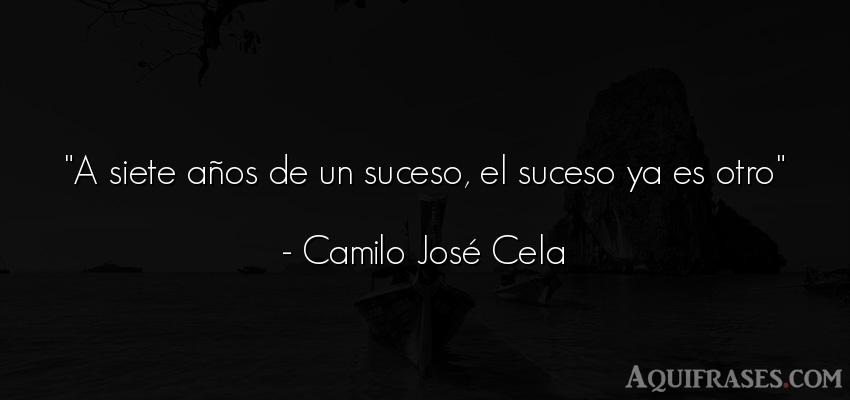 Frase de cumpleaños  de Camilo José Cela. A siete años de un suceso,