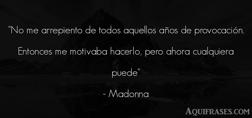 Frase de cumpleaños  de Madonna. No me arrepiento de todos