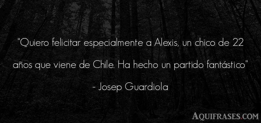 Frase de cumpleaños  de Josep Guardiola. Quiero felicitar