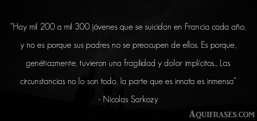 Frase de cumpleaños  de Nicolas Sarkozy. Hay mil 200 a mil 300 jó
