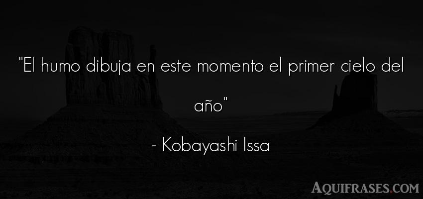 Frase de cumpleaños  de Kobayashi Issa. El humo dibuja en este