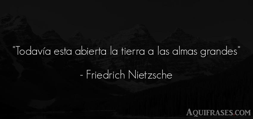 Frase filosófica,  del alma  de Friedrich Nietzsche. Todavía esta abierta la