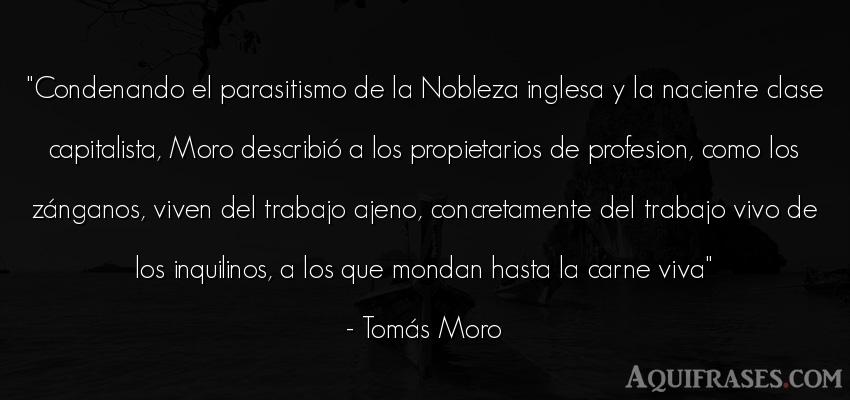 Frase de trabajo  de Tomás Moro. Condenando el parasitismo de