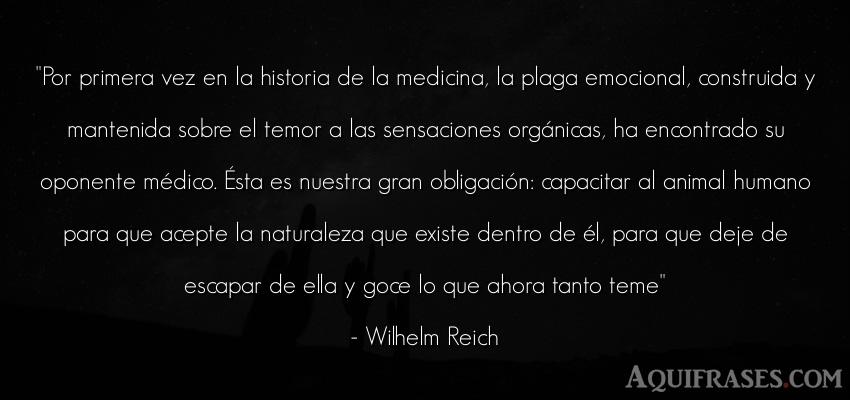 Frase de animales  de Wilhelm Reich. Por primera vez en la