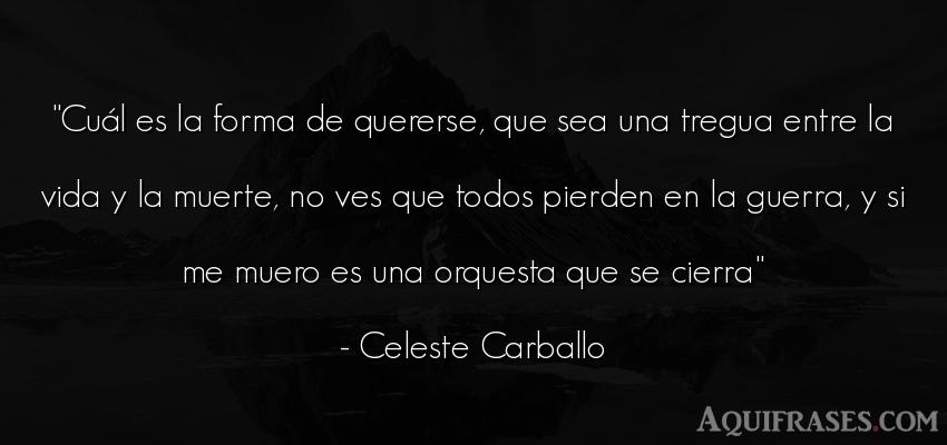 Frase de la vida  de Celeste Carballo. Cuál es la forma de