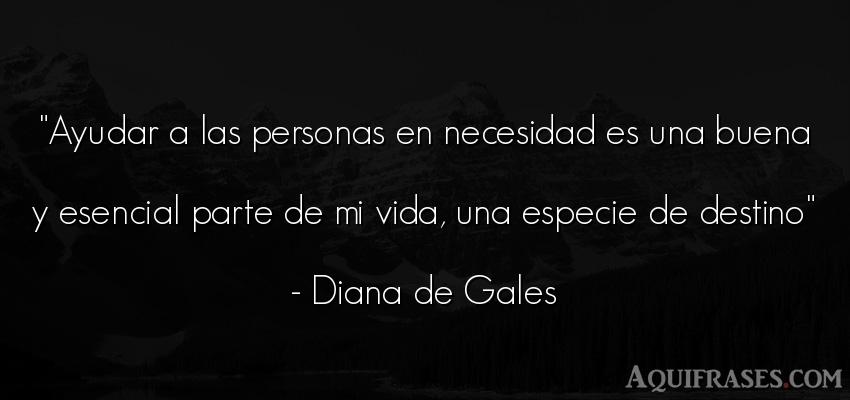 Frase de la vida  de Diana de Gales. Ayudar a las personas en