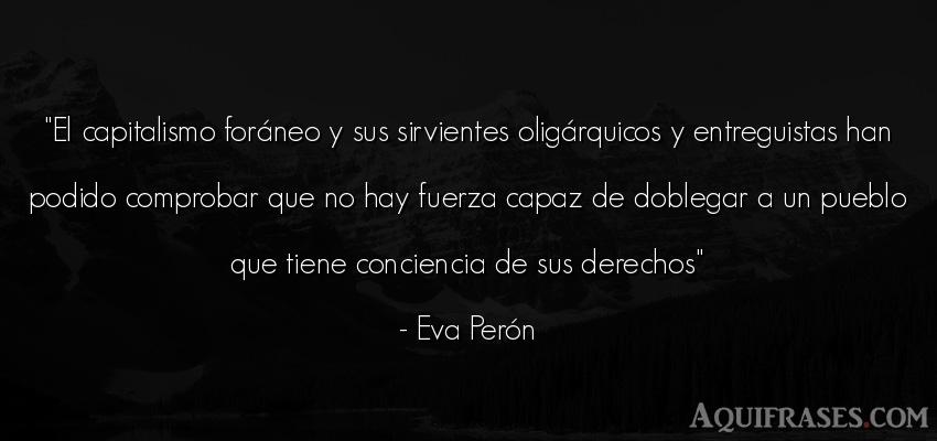 Frase de sociedad  de Eva Perón. El capitalismo foráneo y
