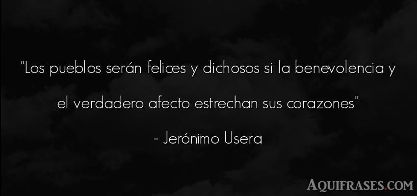 Frase de sociedad  de Jerónimo Usera. Los pueblos serán felices y