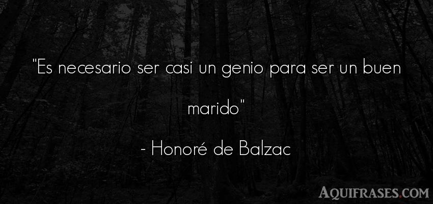 Frase divertida,  graciosas corta  de Honoré de Balzac. Es necesario ser casi un