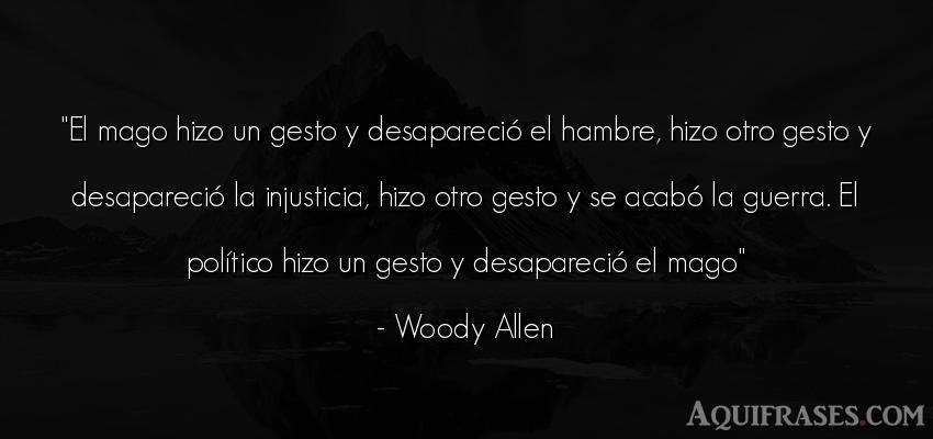 Frase de guerra  de Woody Allen. El mago hizo un gesto y