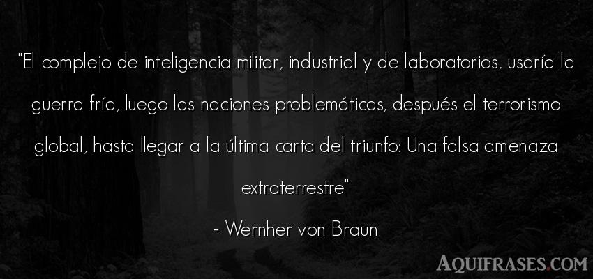 Frase de guerra  de Wernher von Braun. El complejo de inteligencia