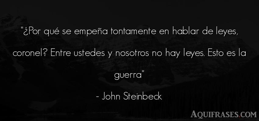 Frase de guerra  de John Steinbeck. ¿Por qué se empeña