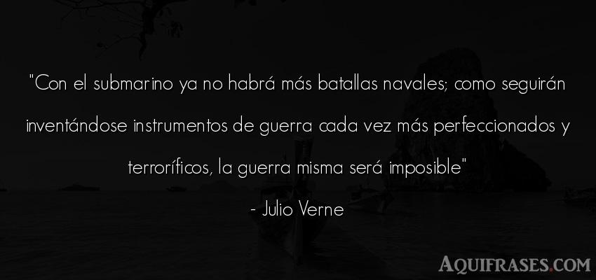 Frase de guerra  de Julio Verne. Con el submarino ya no habr