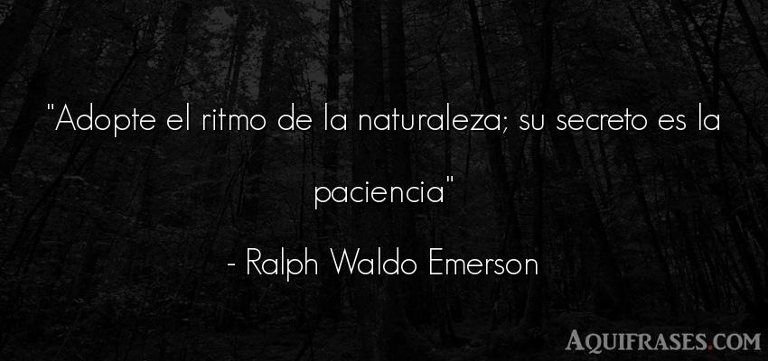 Frase del medio ambiente  de Ralph Waldo Emerson. Adopte el ritmo de la
