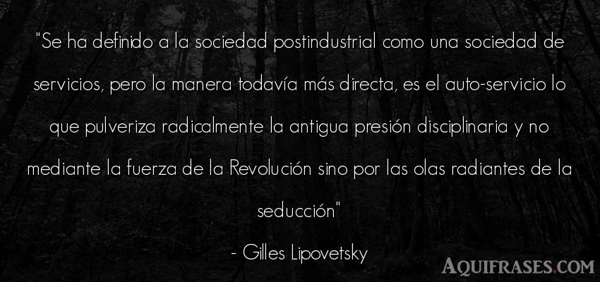 Frase de fuerza  de Gilles Lipovetsky. Se ha definido a la sociedad