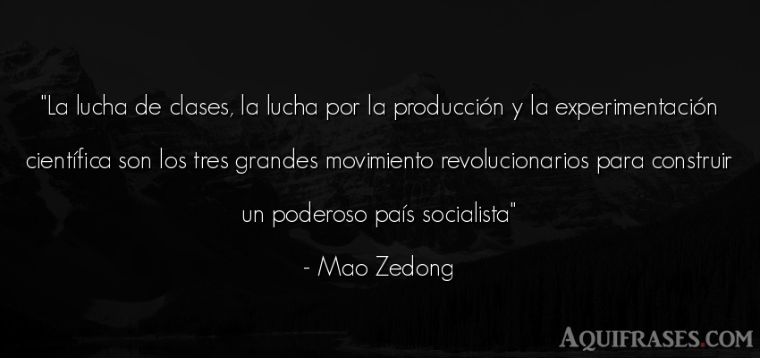 Frase de política  de Mao Zedong. La lucha de clases, la lucha