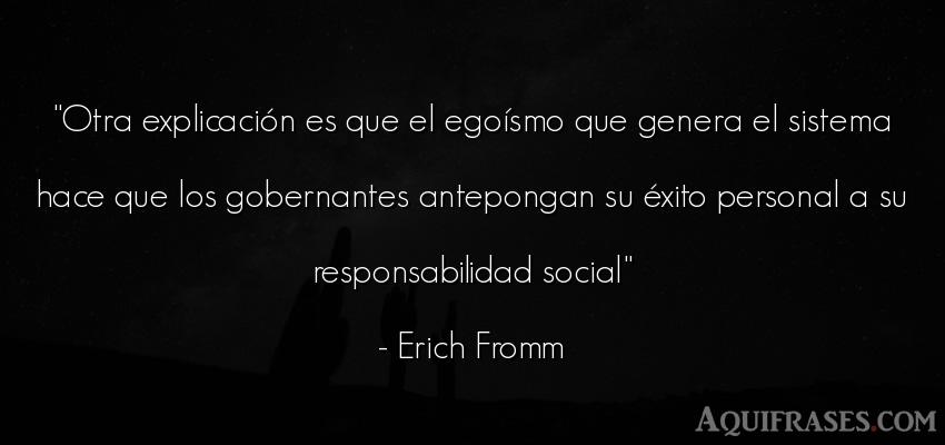 Frase de éxito  de Erich Fromm. Otra explicación es que el