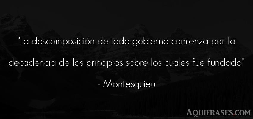 Frase de política  de Montesquieu. La descomposición de todo