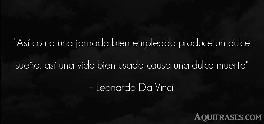 Frase de despedida  de Leonardo Da Vinci. Así como una jornada bien