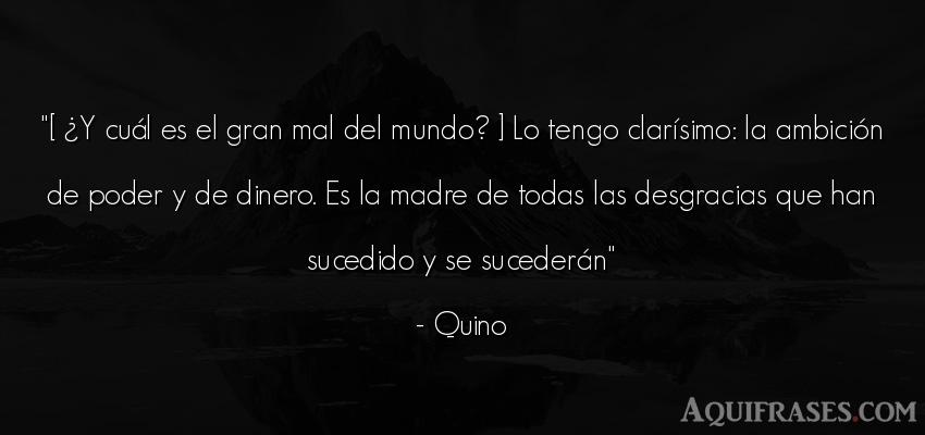 Frase del medio ambiente  de Quino. [ ¿Y cuál es el gran mal