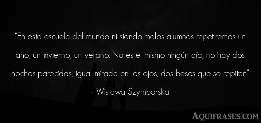 Frase del medio ambiente  de Wislawa Szymborska. En esta escuela del mundo ni