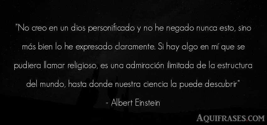Frase del medio ambiente  de Albert Einstein. No creo en un dios
