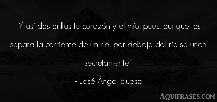 Frase para enamorar  de José Ángel Buesa. Y así dos orillas tu coraz