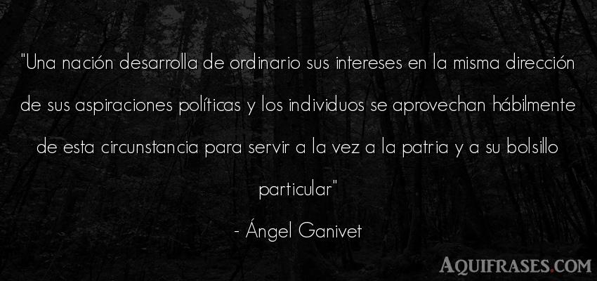 Frase de política  de Ángel Ganivet. Una nación desarrolla de