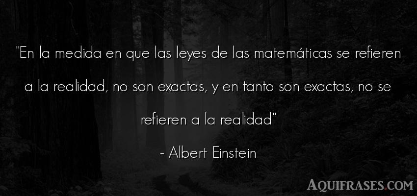 Frase realista  de Albert Einstein. En la medida en que las